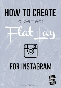 Styling a flat lay for your Instagram or blog   5 ways to flat lay www.smalltalksocial.com