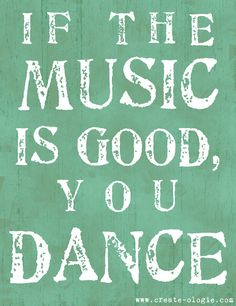 Get up and dance! #quote http://create-ologie.com