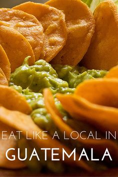 Eat Like a Local in Guatemala. A guide to the must-try traditional foods!
