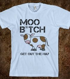 MOO B*TCH - L'amour de Jardin - Skreened T-shirts, Organic Shirts, Hoodies, Kids Tees, Baby One-Pieces and Tote Bags