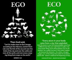 #FreeYourMind! And you can believe in God or a higher being and follow eco over ego.