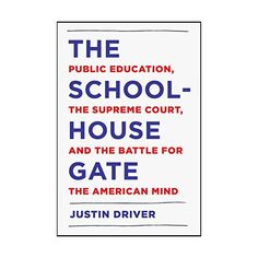 Listen to The Schoolhouse Gate: Public Education, the Supreme Court, and the Battle for the American Mind audiobook by Justin Driver Random House Audio The Reader, The Rules, Scandal, Louisiana, Illinois, Wisconsin, New Yorker, Sandra Day O'connor