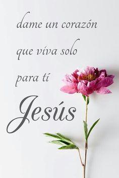 Dame un corazón que viva solo para ti Jesús