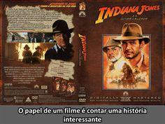 O papel de um filme é contar uma história interessante - Indiana Jones