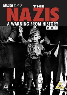 The Nazis - A Warning From History