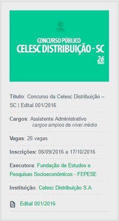 Abertas as inscrições do Concurso Público da Celesc Distribuição, empresa operadora de energia no Estado de Santa Catarina e em algumas cidades do Paraná.