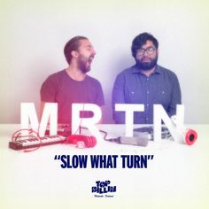 MRTN - Slow What Turn EP (Top Billin Music)