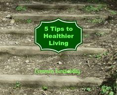5 Tips to Healthier Living