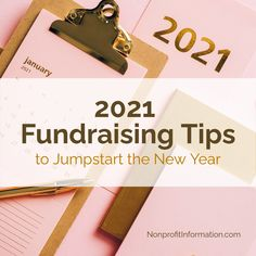 2021 Fundraising Tips / to Jumpstart the New Year / NonprofitInformation.com Nonprofit Fundraising, Fundraising Events, Church Fundraisers, Emotional Connection, Digital Technology, Corporate Gifts, Non Profit, Charity, Social Media
