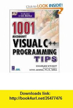 1001 Visual C++ Programming Tips (Miscellaneous) (9780761527619) Charles Wright, Jamsa Media Group , ISBN-10: 0761527613  , ISBN-13: 978-0761527619 ,  , tutorials , pdf , ebook , torrent , downloads , rapidshare , filesonic , hotfile , megaupload , fileserve