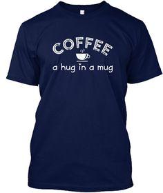Coffee A Hug In A Mug Navy T-Shirt Front