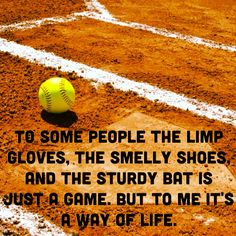"""i don't ever remember """"it's just a game"""" it's always been softball or nothing"""