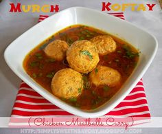Simply Sweet 'n Savory: Murgh Koftay ( Chicken Meatballs Curry )