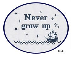 Cross Stitch Pattern Never Grow Up Instant Download by TinyNeedle, $4.00