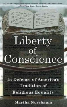 Liberty of Conscience: In Defense of America's Tradition of Religious Equality by Martha Nussbaum, http://www.amazon.com/dp/B005M4VNAK/ref=cm_sw_r_pi_dp_zUAlrb1PQ1KBX