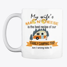 Funny Family Camping mug. My wife's mac n cheese is the best recipe of our family camping trip, am I wrong kids? Weekend Camping Trip, Camping Life, Tent Camping, Camping Hacks, Camping Ideas, Family Glamping, Romantic Camping, Family Humor, Funny Family