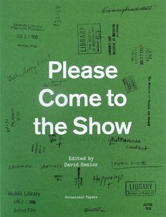 "Occasional Papers - Please Come to the Show // i really like that it says ""pls come to the show"" it's kinda cheeky"