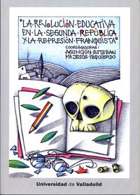 La revolución educativa en la segunda república y represión franquista/ Asunción Esteban Recio, María Jesús Izquierdo García, coordinadoras: http://kmelot.biblioteca.udc.es/record=b1516164~S1*gag