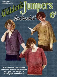 Weldon's 6D #73 c.1920's Flapper Era Patterns to Make Crochet Sweaters #Weldons