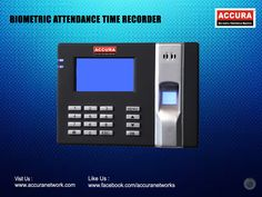 Make high security with accura Biometric Attendance Time Recorder Find at : @accuranetworks #Accura #Biometric #Attendance #TimeRecorder