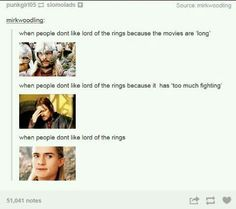 So basically you just have to love Lord of the Rings....or else.