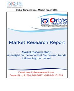 Global Tampons Sales Market @ http://www.orbisresearch.com/reports/index/global-tampons-sales-market-report-2016 .