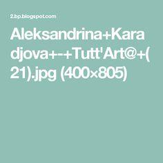 Aleksandrina+Karadjova+-+Tutt'Art@+(21).jpg (400×805)