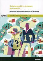 Documentación e informes en consumo : organización de un sistema de información de consumo (2013)