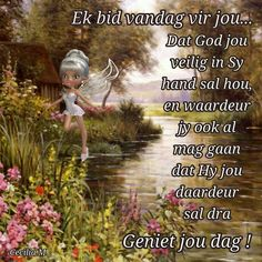 Lekker Dag, Afrikaanse Quotes, Goeie More, Good Morning Wishes, Strong Quotes, Meaningful Quotes, Poems, Garden Ideas, Poetry