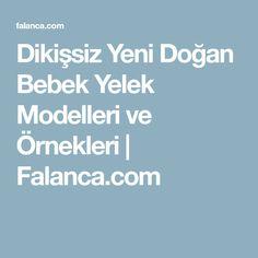 Dikişsiz Yeni Doğan Bebek Yelek Modelleri ve Örnekleri | Falanca.com Model, Scale Model, Models, Template, Pattern, Mockup, Modeling