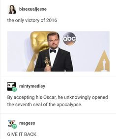 WHAT. LEO WON AN OSCAR? IS THIS REAL?