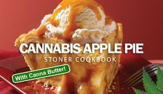 Cannabis Apple Pie - Apple Pie is an American classic and with this recipe you will add a little Mary to the holidays. Enjoy! Yields 6 to 8 Slices