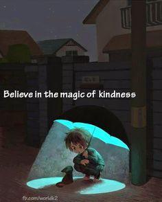 Believe in kindness