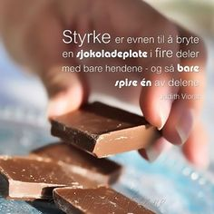 Bilderesultat for sitat styrke Cool Words, Qoutes, Diy And Crafts, Poems, Wisdom, Thoughts, Chocolate, Sayings, God