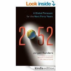 Amazon.com: 2052: A Global Forecast for the Next Forty Years eBook: Jorgen Randers: Kindle Store