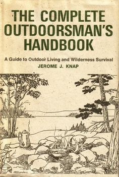 THE COMPLETE OUTDOORSMAN'S HANDBOOK A Guide to Outdoor Living and Wilderness Survival JEROME J. KNAP (PDF)