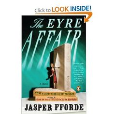 The first in a fabulous series by Jasper Fforde featuring the fun Thursday Next :)