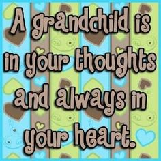 Grandchildren (My grandchild is in my thoughts and always in my heart ! Family Quotes, Me Quotes, Qoutes, Quotes About Grandchildren, Grandkids Quotes, Grandmothers Love, Grandma Quotes, Nanny Quotes, Grandma And Grandpa