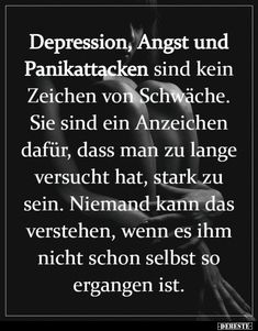 Depression, fear and panic attacks are not a sign Depression, Angst und Panikattacken sind kein Zeichen. Depression, fear and panic attacks are not a sign . Welcome To My Life, Inspirational Quotes For Women, It Gets Better, Sarcasm Humor, Thats The Way, True Words, Signs, Monday Motivation, True Quotes