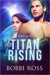 Awesome Romance Novels: Titan Rising Part 1 by @BobbiRossAuthor 99¢ #Kindle