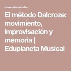 El método Dalcroze: movimiento, improvisación y memoria   Eduplaneta Musical Musical, Learning, Preschool, Classroom