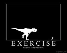 Sometimes I need this kind of motivation to workout! things-that-make-me-chuckle