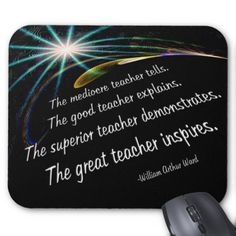 """""""The great teacher inspires."""" Mouse Pads"""
