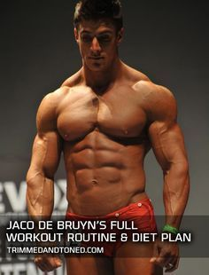 Jaco De Bruyn's Workout Routine & Diet Plan: Revealed! - TrimmedAndToned