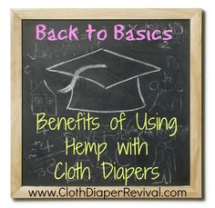 Back to Basics: Benefits of Hemp in Cloth Diapers *I love Hemp, it's my favorite insert along with Bamboo*