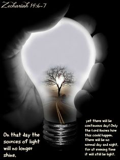Zechariah 14:6 On that day the sources of light will no longer shine, 7 yet there will be continuous day! Only the Lord knows how this could happen. There will be no normal day and night, for at evening time it will still be light.