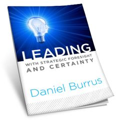 Leading With Strategic Foresight and Certainty - Keynote Speech from Daniel Burrus
