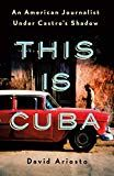 Buy This Is Cuba: An American Journalist Under Castro's Shadow by David Ariosto and Read this Book on Kobo's Free Apps. Discover Kobo's Vast Collection of Ebooks and Audiobooks Today - Over 4 Million Titles! American Photo, Under The Shadow, Military Coup, Young Americans, Fidel Castro, Island Nations, Mac Miller, So Little Time, Memoirs