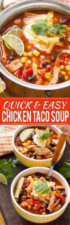 A quick and easy chicken taco soup full of beans and vegetables that's ready in just 25 minutes.