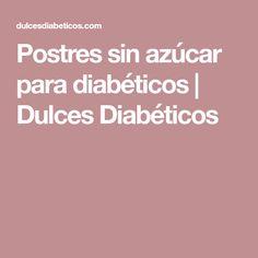Postres sin azúcar para diabéticos | Dulces Diabéticos